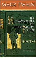 Les Aventures de Huckleberry Finn by Mark Twain