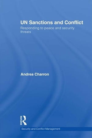 UN Sanctions and Conflict Responding to Peace and Security Threats