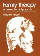 Family Therapy: An Interactional Approach by Maurizio Andolfi