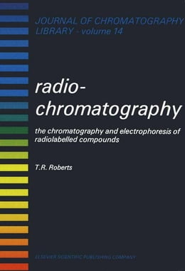 Book RADIOCHROMATOGRAPHY: THE CHROMATOGRAPHY AND ELECTROPHORESIS RADIOLABELLED COMPOUNDS by Unknown, Author