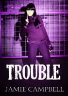 Trouble by Jamie Campbell