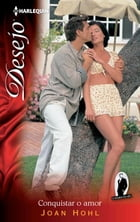 Conquistar o amor by JOAN HOHL