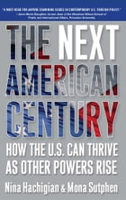 The Next American Century: How the U.S. Can Thrive as Other Powers Rise