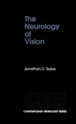 Book The Neurology of Vision by Jonathan D. Trobe