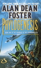 Phylogenesis: Book One of The Founding of the Commonwealth by Alan Dean Foster