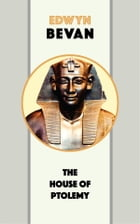 The House of Ptolemy by Edwyn Bevan