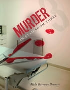 Murder in Exam Room Three by Mela Barrows Bennett