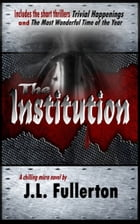 The Institution by J.L. Fullerton