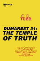 The Temple of Truth: The Dumarest Saga Book 31 by E.C. Tubb