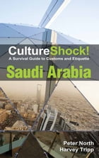 CultureShock! Saudi Arabia: A Survival Guide to Customs and Etiquette by Peter North