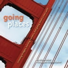 Going Places: Crossing Bridges, Turning Corners, and Going Down a New Path  by Mina Parker