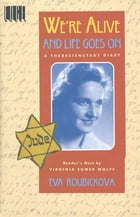 We're Alive and Life Goes On: A Theresienstadt Diary by Eva Roubickova