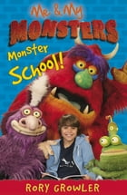 Me & My Monsters: Monster School: Monster School by Rory Growler