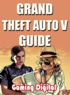 Grand Theft Auto 5 Cheats Guide GTA V by Gaming Digital