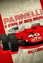 Parnelli: A Story of Auto Racing by Bill Libby