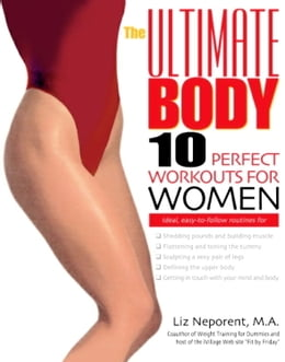 Book The Ultimate Body: Ten Perfect Workouts for Women by Liz Neporent
