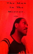The Man In The Mirror. by M  G Sinclair