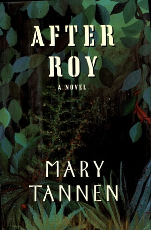 After Roy by Mary Tannen