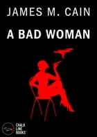 A Bad Woman by James M. Cain