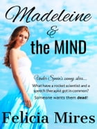 Madeleine & the Mind by Felicia Mires