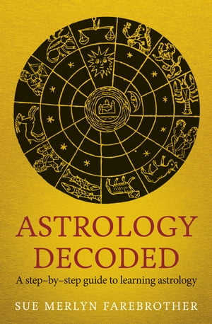 Astrology Decoded a step by step guide to learning astrology