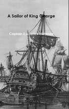 A Sailor of King George: The Journals of Captain Frederick Hoffman, R.N. by Frederick Hoffman