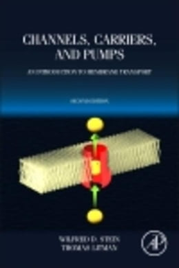 Book Channels, Carriers, and Pumps: An Introduction to Membrane Transport by Stein, Wilfred D.
