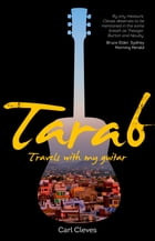 Tarab: Travels with my Guitar by Carl Cleves