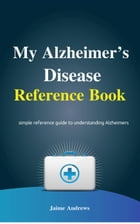 My Alzheimer's Disease Reference Book: Reference Books, #3 by Jaime Andrews