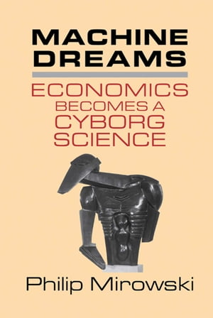 Machine Dreams Economics Becomes a Cyborg Science