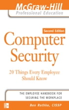 Computer Security: 20 Things Every Employee Should Know by Ben Rothke