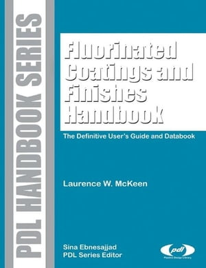 Fluorinated Coatings and Finishes Handbook The Definitive User's Guide