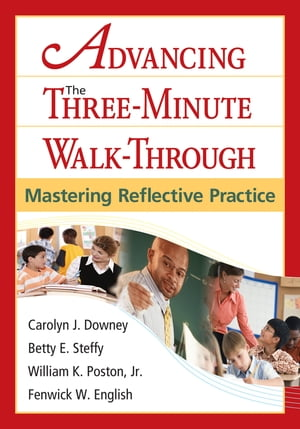 Advancing the Three-Minute Walk-Through Mastering Reflective Practice