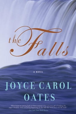 Book The Falls: A Novel by Joyce Carol Oates