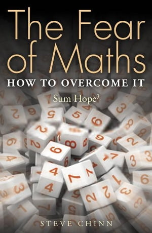 The Fear of Maths How to Overcome It: Sum Hope 3