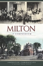 Milton: A Compendium by Anthony Mitchell Sammarco