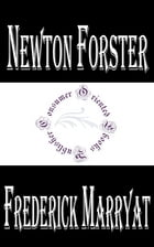 Newton Forster or, the Merchant Service by Frederick Marryat