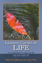 Leading Causes of Life: Five Fundmentals to Change the Way You Live Your Life