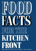 Food Facts for the Kitchen Front by HarperPress