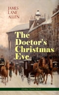 9788026871972 - James Lane Allen: The Doctor's Christmas Eve (Holiday Classics Series) - Kniha