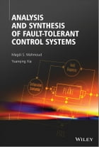 Analysis and Synthesis of Fault-Tolerant Control Systems