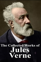 The Collected Works of Jules Verne by Jules Verne