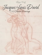 Jacques Louis David: 135 Master Drawings by Blagoy Kiroff