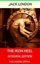 The Iron Hell (Annotated) , With detailed Biography: Integral Edition by Jack London