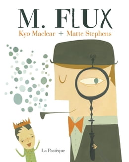 Book M. Flux by Kyo Maclear