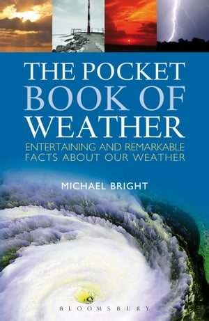 The Pocket Book of Weather Entertaining and Remarkable Facts About Our Weather
