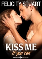 Kiss me if you can 4 (Versione Italiana ) by Felicity Stuart