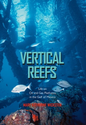 Vertical Reefs Life on Oil and Gas Platforms in the Gulf of Mexico