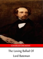 The Loving Ballad Of Lord Bateman by Charles Dickens