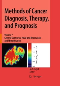 Methods of Cancer Diagnosis, Therapy, and Prognosis: General Overviews, Head and Neck Cancer and…
